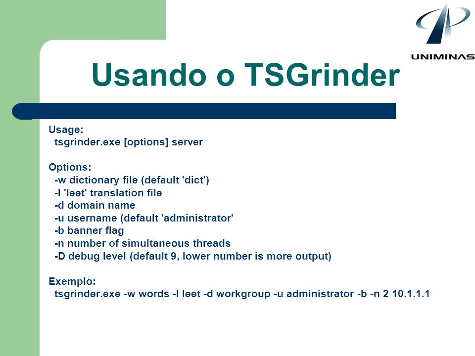Usando o TSGrinder Usage: tsgrinder.exe [options] server Options: